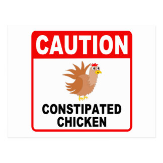 Caution Constipated Chicken (Black Text) Postcard