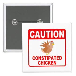 Caution Constipated Chicken Red Lettering Pin