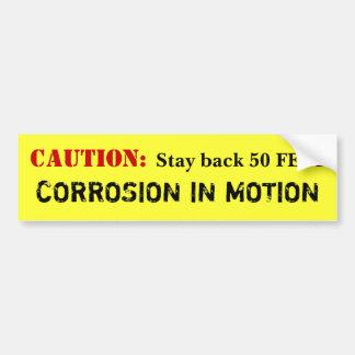 CAUTION: Corrosion in Motion Bumper Sticker
