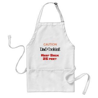 Caution Dad Cooking Keep Back 25 Feet - Standard Apron