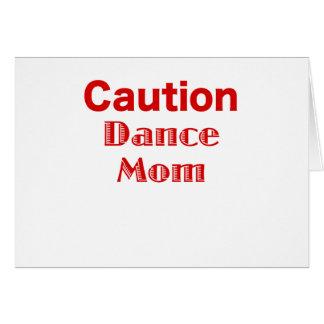 Caution Dance Mom Card