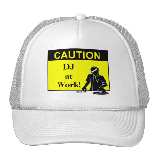 Caution DJ At Work Trucker Hat