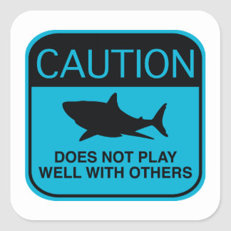 Caution – Does Not Play Well With Others Square Sticker
