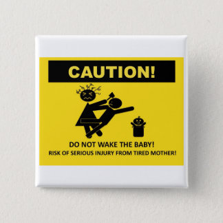 Caution! Don't Wake Baby Badge 2 Inch Square Button