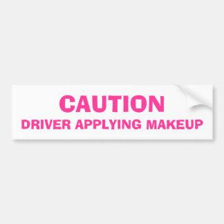 Caution, Driver Applying Makeup Bumper Sticker
