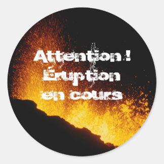 Caution! Eruption in progress Round Sticker