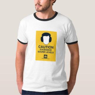 CAUTION EXCESSIVE SOUND LEVELS T-Shirt