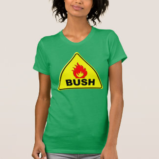 Caution FIRE BUSH T-Shirt