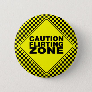 Caution Flirting Zone - Yellow & Black 2 Inch Round Button