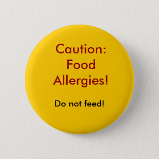Caution: Food Allergies!, Do not feed! 2 Inch Round Button
