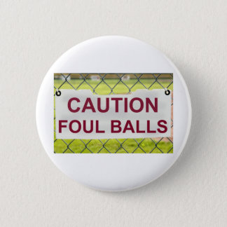 Caution Foul Balls Sign Button Badge