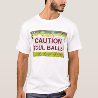 Caution Foul Balls Sign Man's T-Shirt