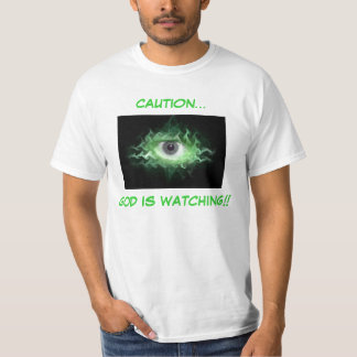 CAUTION... GOD IS WATCHING!! RELIGIOUS SHIRTS