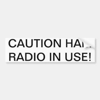 CAUTION Ham Radio In Use! Bumper Sticker