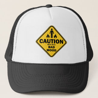 caution he is in a bad mood trucker hat
