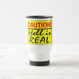 Caution, Hell Is Real Mugs