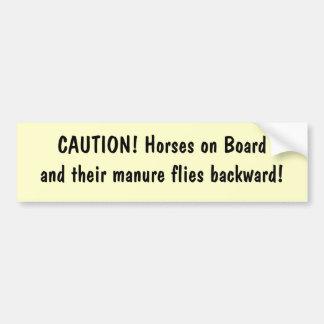 CAUTION! Horses on Boardand their manure flies ... Bumper Sticker