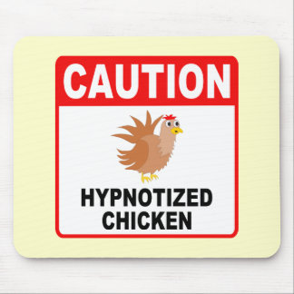 Caution Hypnotized Chicken Mouse Pad