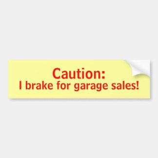 Caution I Brake for Garage Sales Bumper Sticker