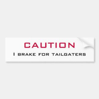 CAUTION   I Brake for Tailgaters Car Bumper Sticker