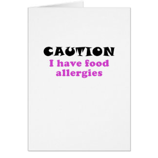 Caution I Have Food Allergies Card