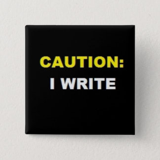 CAUTION: I WRITE (Yellow and White button) 2 Inch Square Button