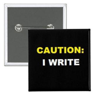 CAUTION: I WRITE (Yellow and White button) 2 Inch Square Button