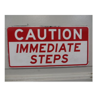 Caution Immediate Steps Postcard