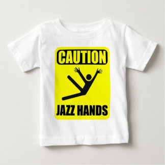 Caution Jazz Hands Baby T-Shirt
