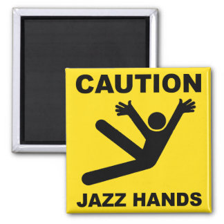 Caution Jazz Hands magnet