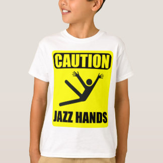 Caution Jazz Hands T-Shirt