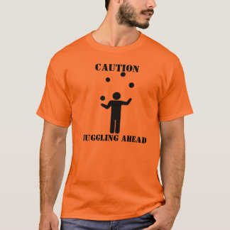 Caution: Juggling Ahead T-Shirt
