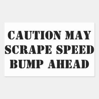 CAUTION MAY SCRAPE SPEED BUMP AHEAD (4 STICKER'S) STICKER