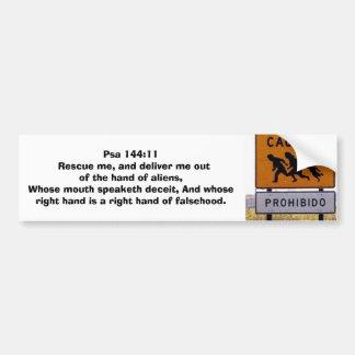 caution_migrants_prohibido, Psa 144:11  Rescue ... Bumper Sticker