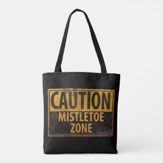 Caution Mistletoe Zone Christmas Danger Kiss Sign Tote Bag