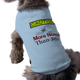 Caution! More Noisy Than Jets Dog Costume Shirt