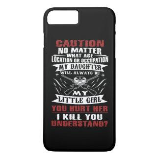 CAUTION MY DAUGHTER iPhone 7 PLUS CASE