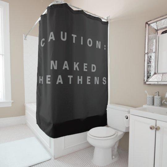 Caution Naked Heathens
