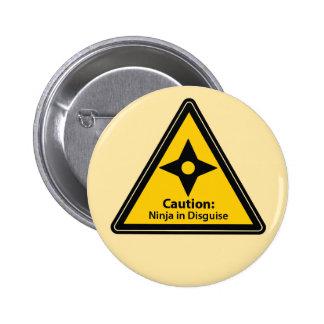 Caution: Ninja in Disguise (Shuriken) 2 Inch Round Button