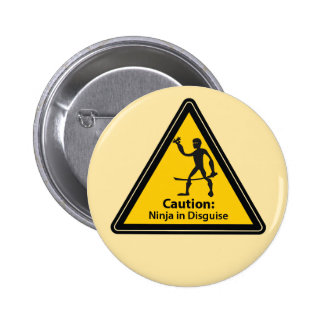 Caution: Ninja in Disguise (Silhouette) 2 Inch Round Button