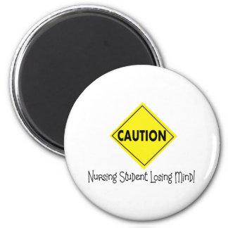 Caution Nursing Student Losing mind 2 Inch Round Magnet