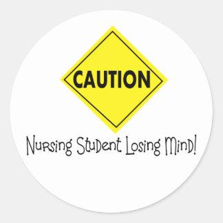 Caution Nursing Student Losing mind Round Stickers