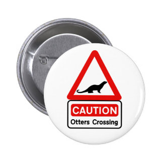 Caution Otters (2), Traffic Sign, UK 2 Inch Round Button