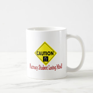 Caution Pharmacy Student LOSING MIND Coffee Mugs