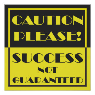 Caution Please Success Not Guaranteed Poster