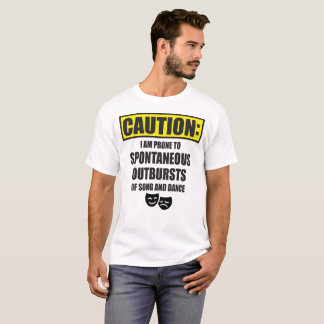 Caution: Prone To Spontaneous Outbursts T-Shirt