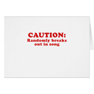 Caution Randomly Breaks Out in Song Card
