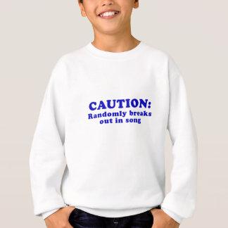Caution Randomly Breaks Out in Song Sweatshirt