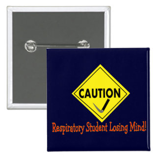 """Caution Respiratory Student Losing Mind"" 2 Inch Square Button"