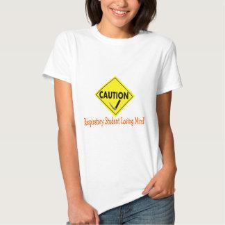 """Caution Respiratory Student Losing Mind"" T Shirt"